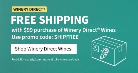 Shop Winery Direct Wines. Free shipping with $99 purchase of Winery Direct Wines. Use promo code: SHIPFREE. Restrictions apply. Learn more at totalwine.com/deals.
