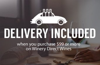 delivery included on 99 of winery direct wines