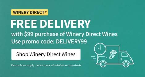 Shop Winery Direct Wines. Free delivery with $99 purchase of Winery Direct Wines. Use promo code: DELIVERY99. Restrictions apply. Learn more at totalwine.com/deals.
